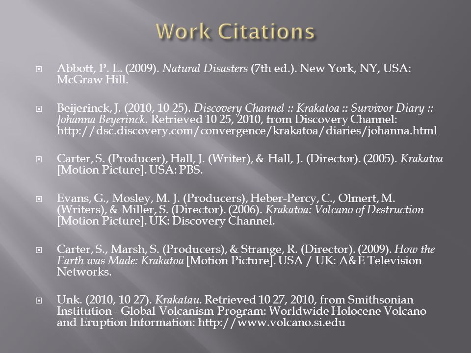 Work Citations Abbott, P. L. (2009). Natural Disasters (7th ed.). New York, NY, USA: McGraw Hill.