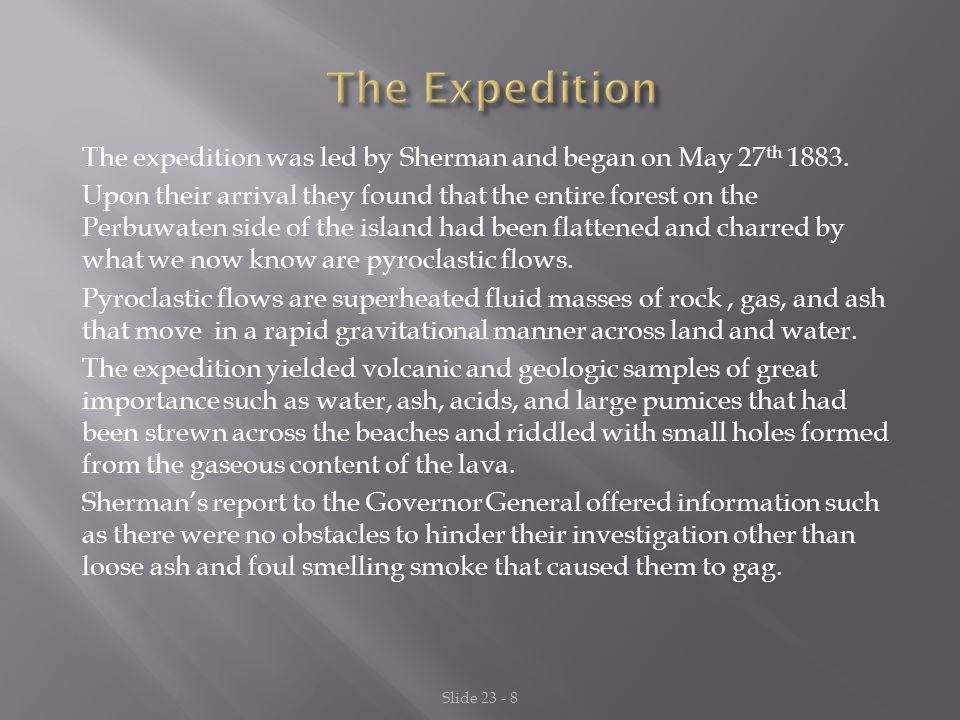 The Expedition The expedition was led by Sherman and began on May 27th 1883.