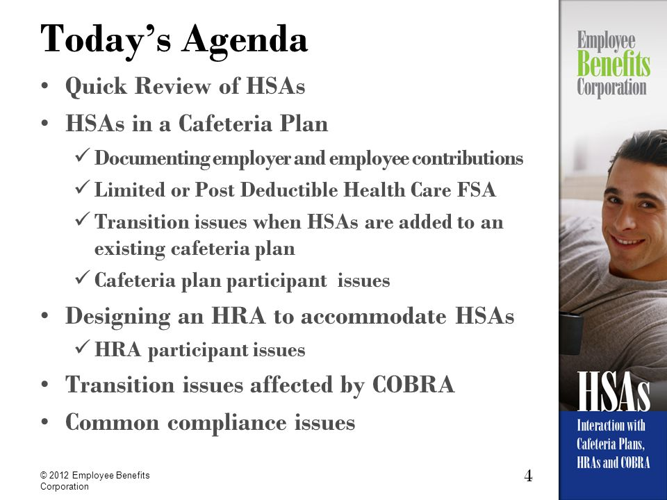 Today's Agenda Quick Review of HSAs HSAs in a Cafeteria Plan