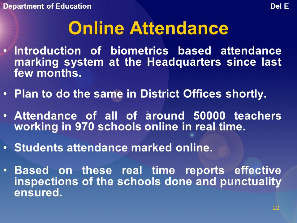 Online Attendance Introduction of biometrics based attendance marking system at the Headquarters since last few months.