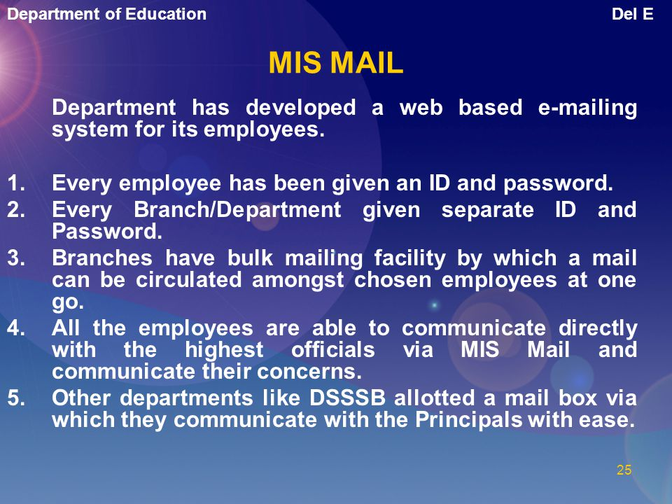 MIS MAIL Department has developed a web based e-mailing system for its employees. Every employee has been given an ID and password.