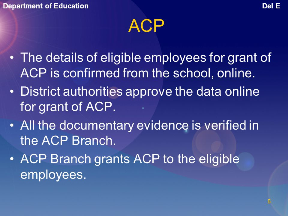 ACP The details of eligible employees for grant of ACP is confirmed from the school, online.