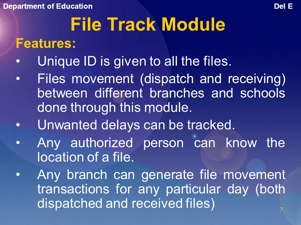 File Track Module Features: Unique ID is given to all the files.