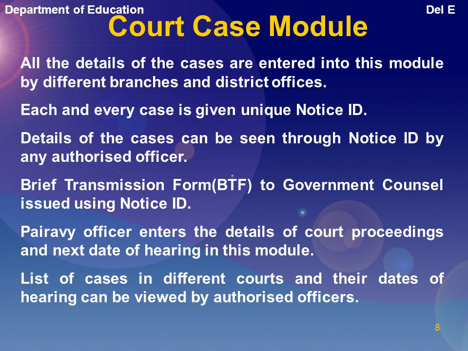 Court Case Module All the details of the cases are entered into this module by different branches and district offices.