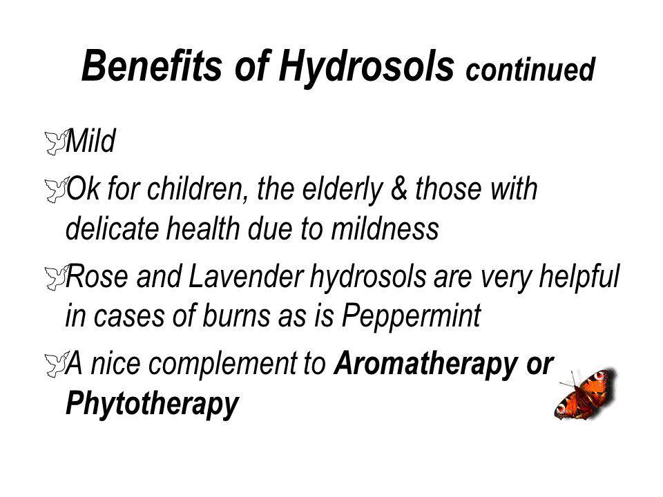 Benefits of Hydrosols continued