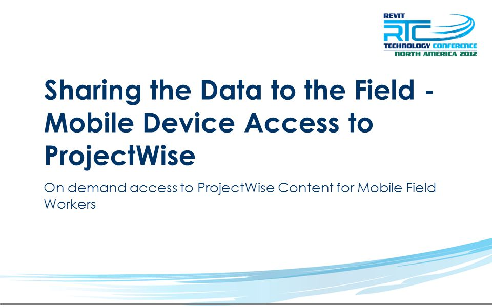 Sharing the Data to the Field - Mobile Device Access to ProjectWise