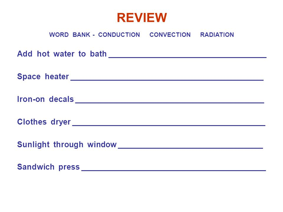 WORD BANK - CONDUCTION CONVECTION RADIATION