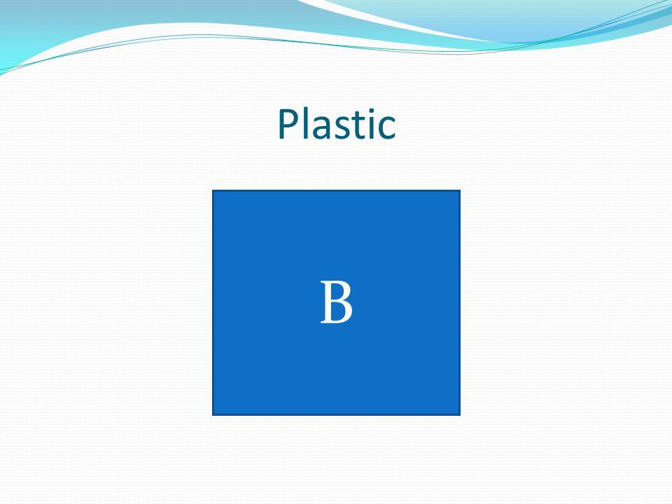 Plastic B
