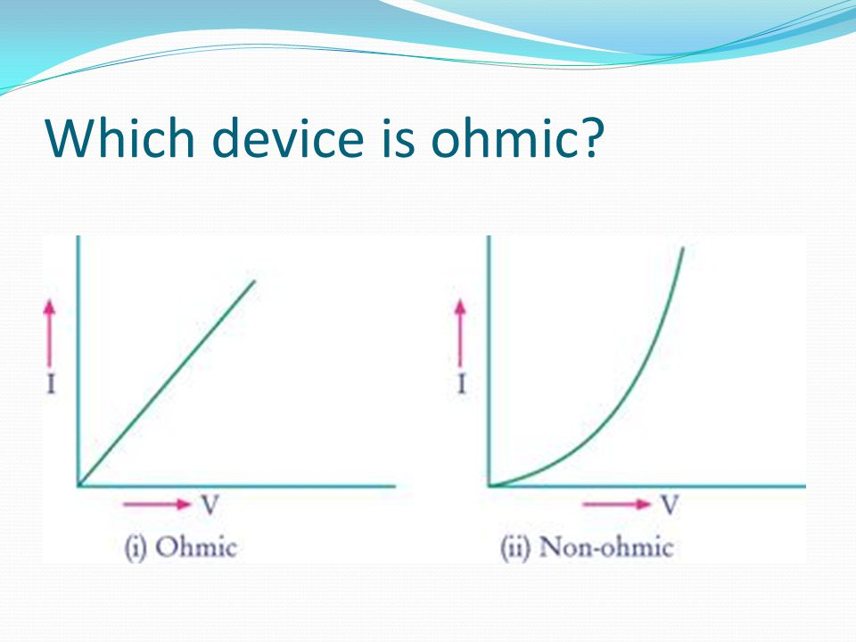 Which device is ohmic