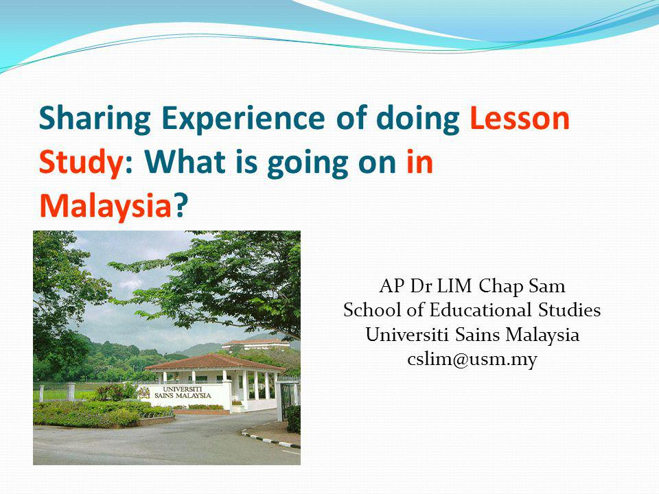 Sharing Experience of doing Lesson Study: What is going on in Malaysia