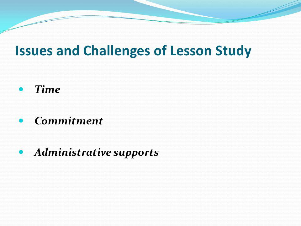Issues and Challenges of Lesson Study