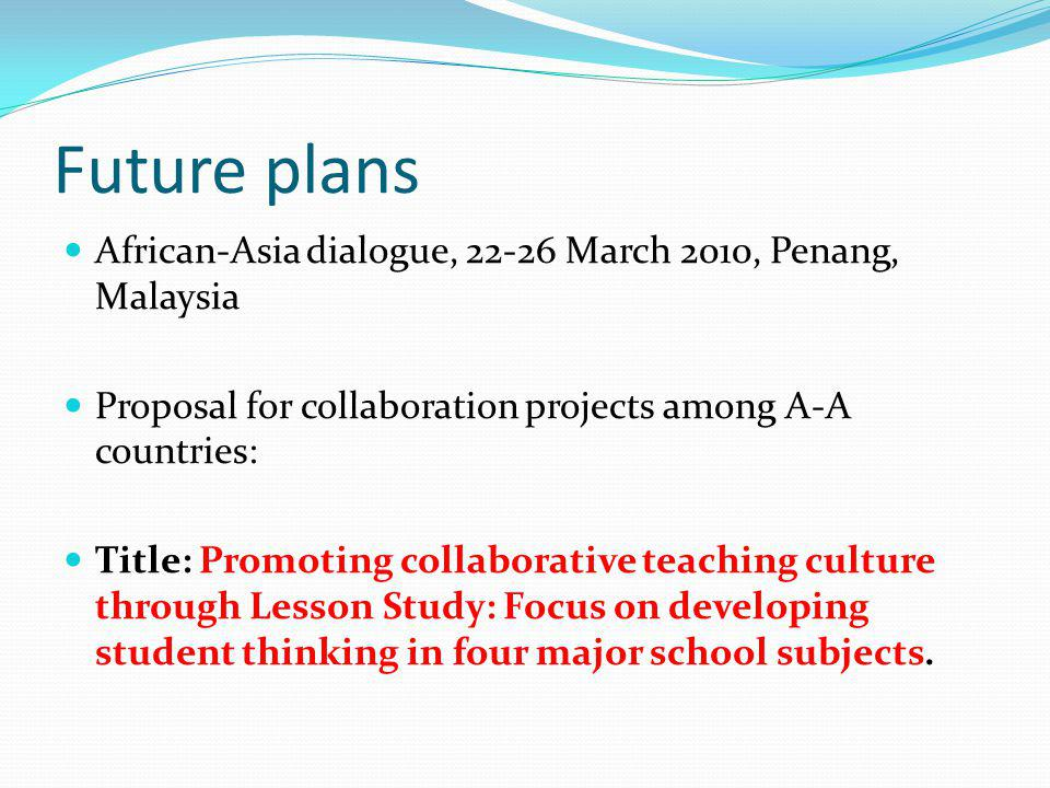 Future plans African-Asia dialogue, 22-26 March 2010, Penang, Malaysia