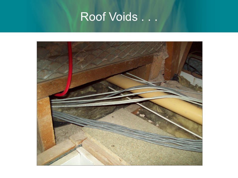Roof Voids . . .