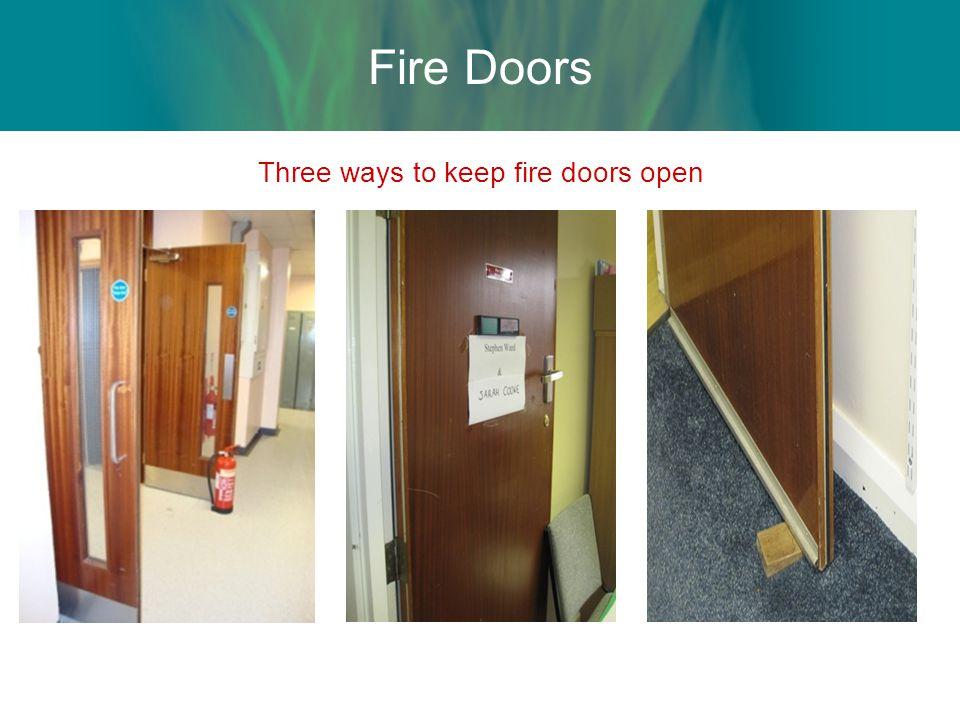 Three ways to keep fire doors open