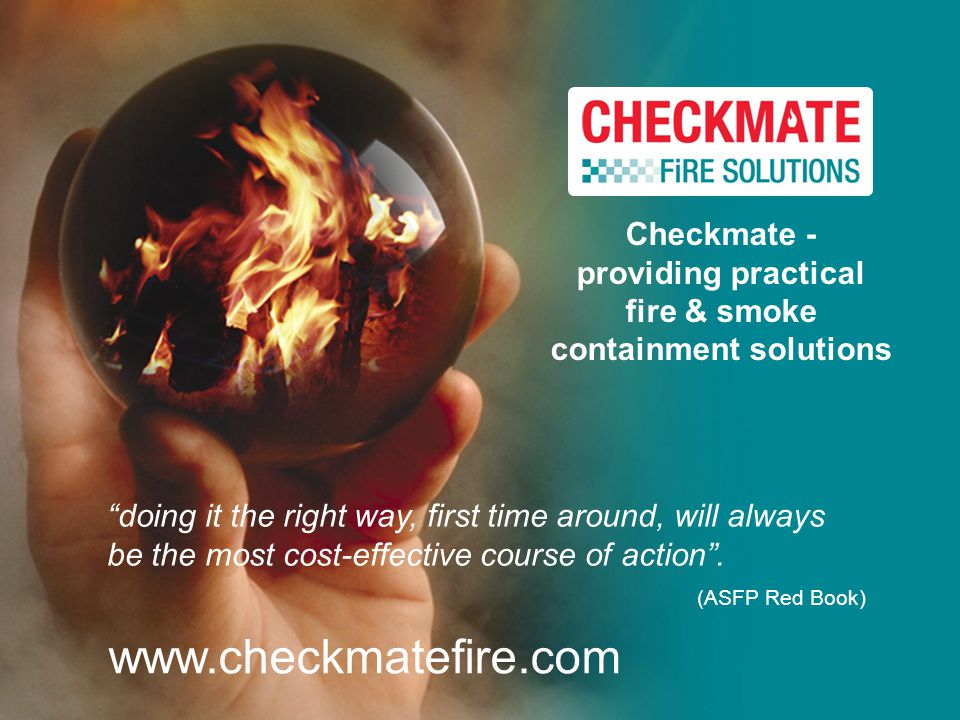 Checkmate - providing practical fire & smoke containment solutions