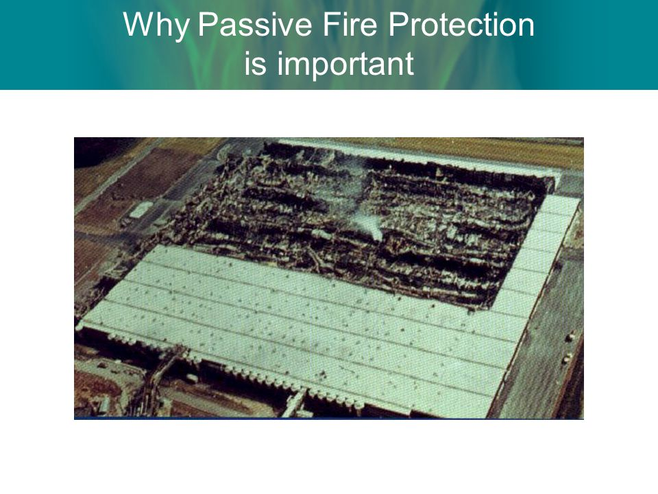 Why Passive Fire Protection is important