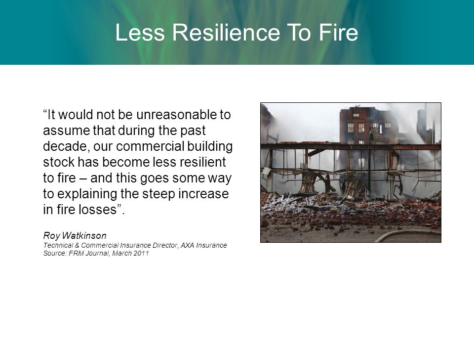 Less Resilience To Fire