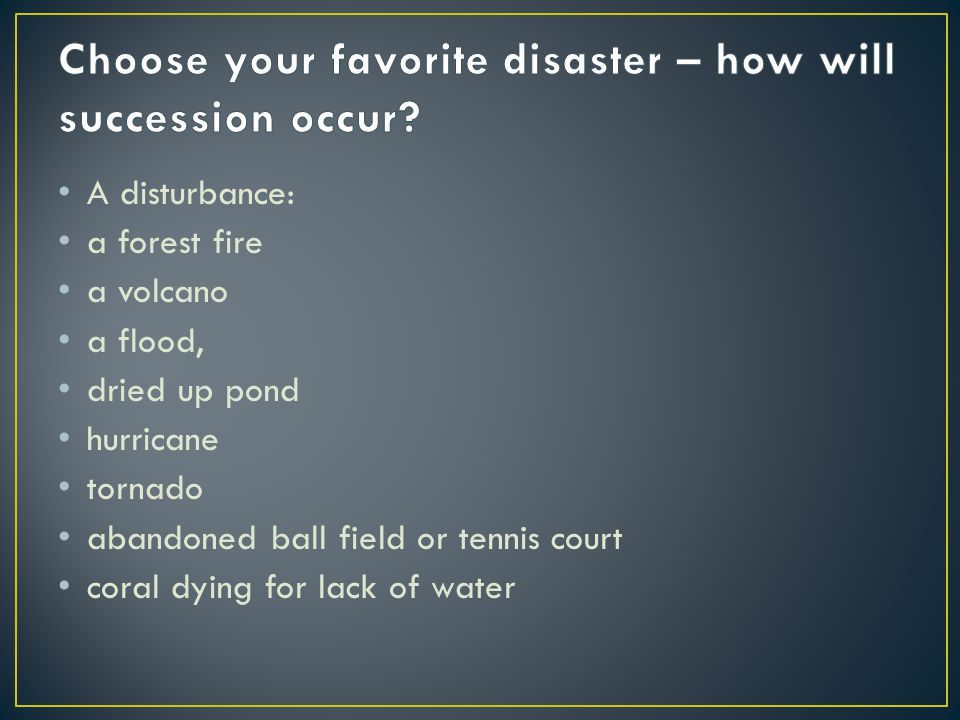 Choose your favorite disaster – how will succession occur