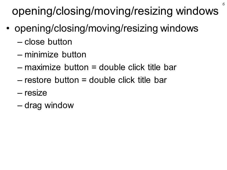 opening/closing/moving/resizing windows