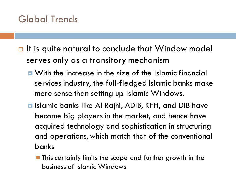 Global Trends It is quite natural to conclude that Window model serves only as a transitory mechanism.