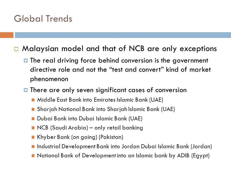Global Trends Malaysian model and that of NCB are only exceptions