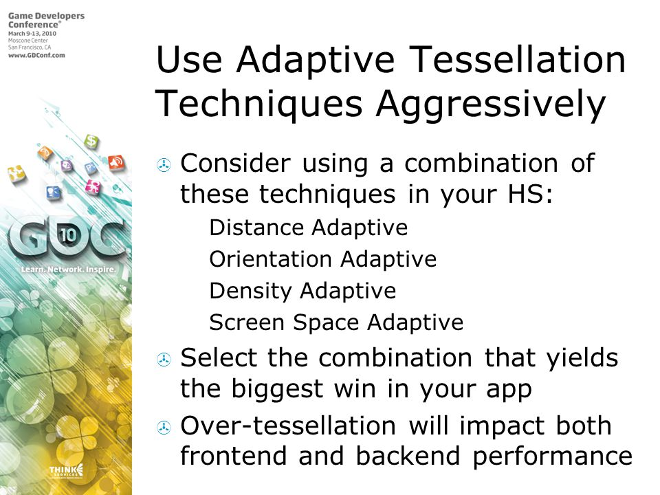 Use Adaptive Tessellation Techniques Aggressively