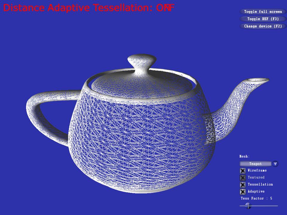 Distance Adaptive Tessellation: OFF