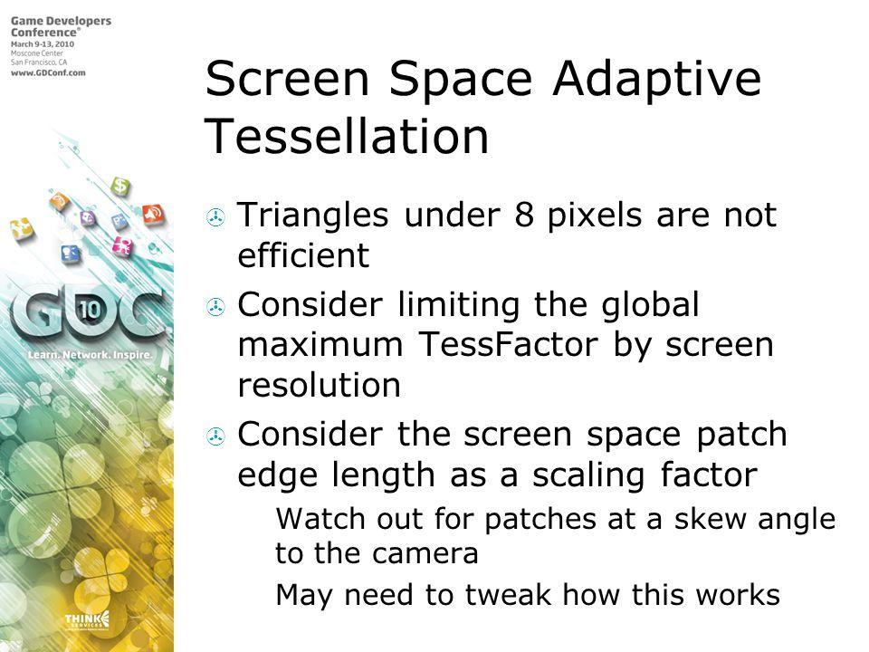 Screen Space Adaptive Tessellation