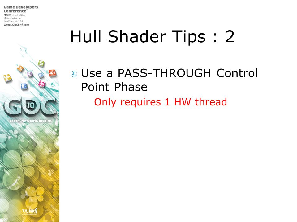 Hull Shader Tips : 2 Use a PASS-THROUGH Control Point Phase