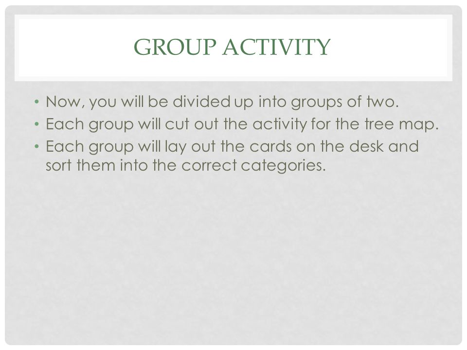 Group Activity Now, you will be divided up into groups of two.