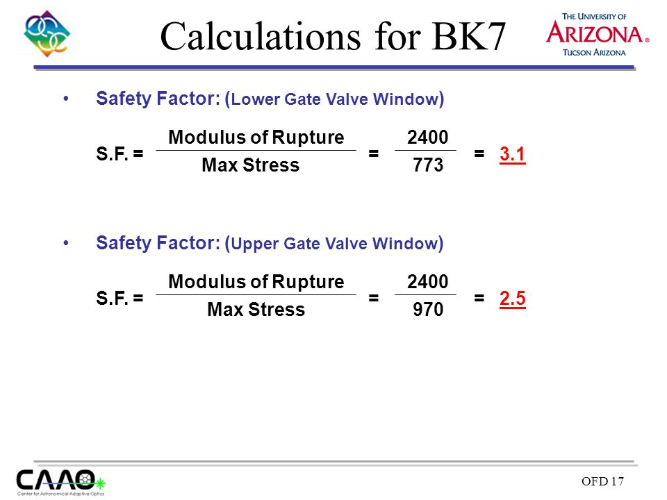 Calculations for BK7 Safety Factor: (Lower Gate Valve Window) S.F. =