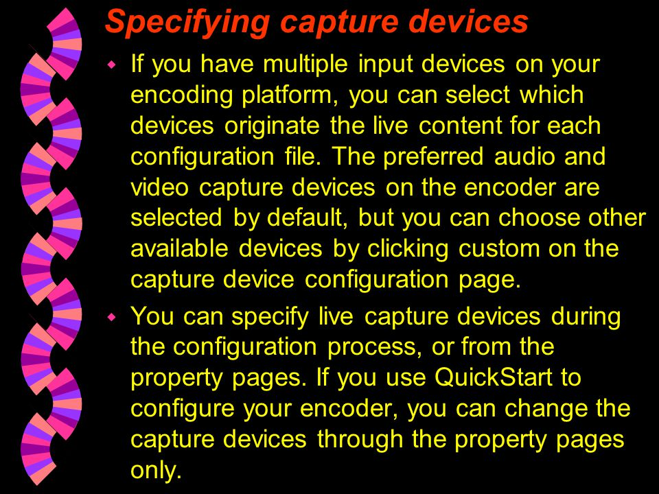 Specifying capture devices