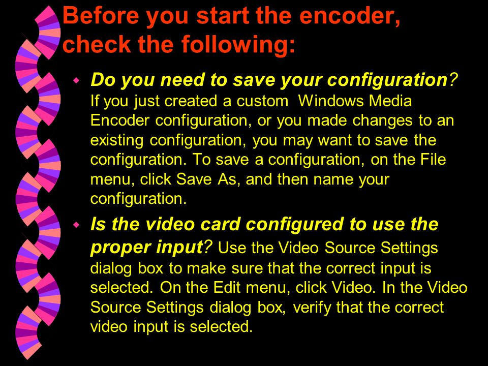 Before you start the encoder, check the following: