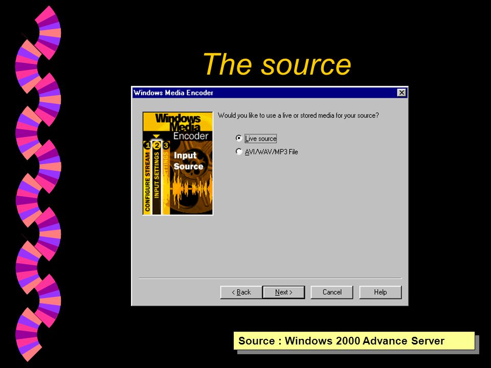 The source Source : Windows 2000 Advance Server