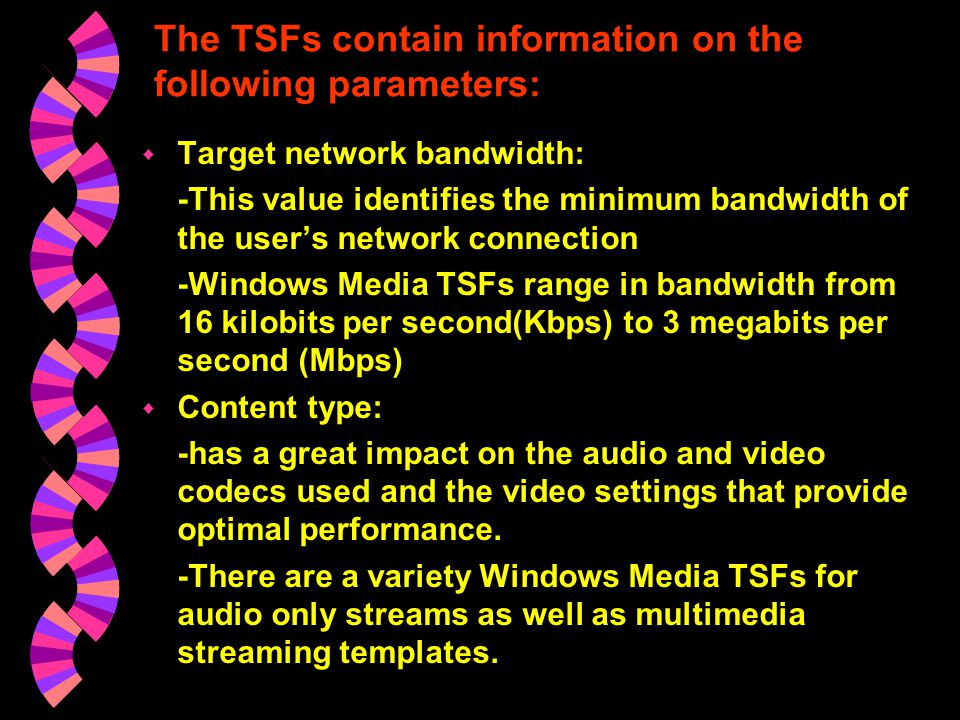 The TSFs contain information on the following parameters:
