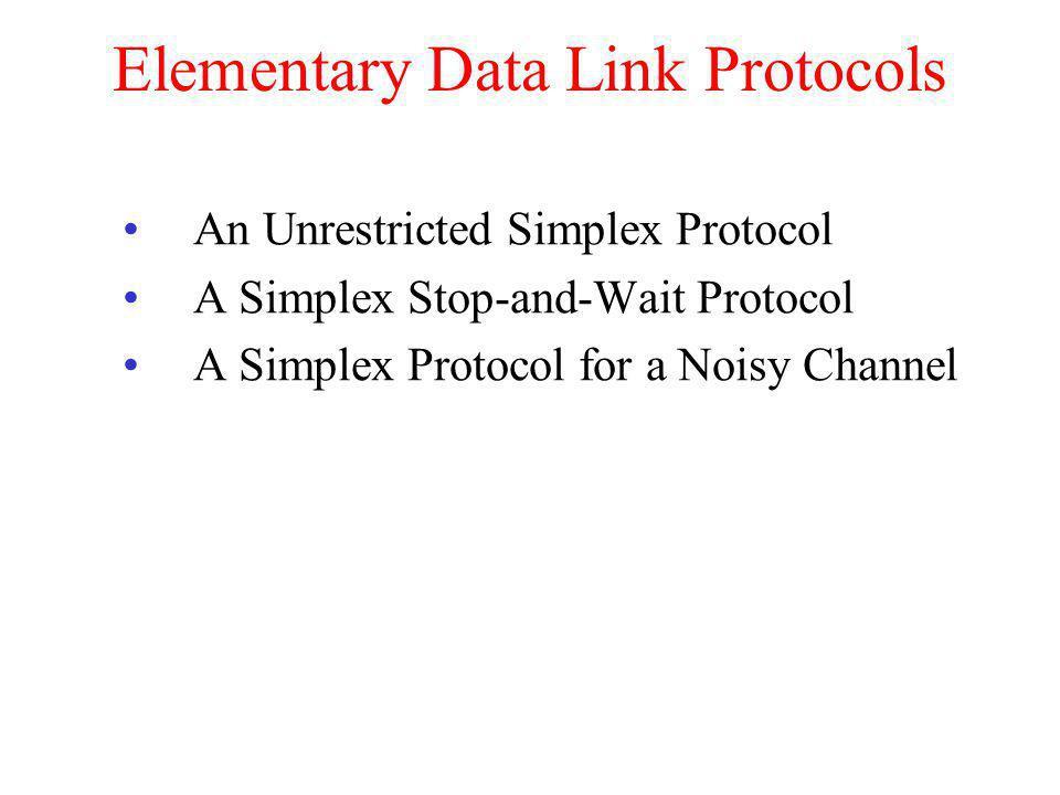 Elementary Data Link Protocols