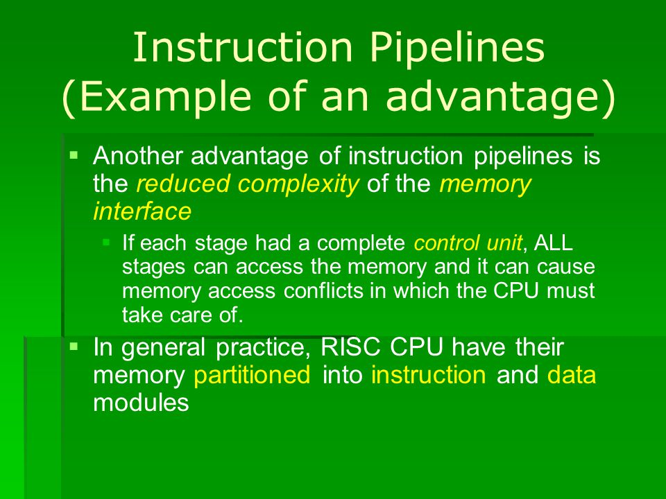 Instruction Pipelines (Example of an advantage)