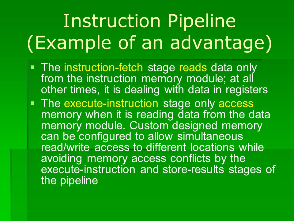 Instruction Pipeline (Example of an advantage)