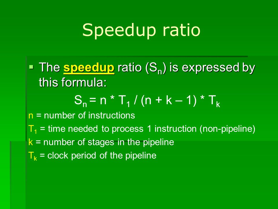 Speedup ratio The speedup ratio (Sn) is expressed by this formula: