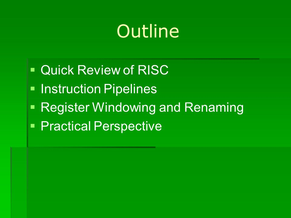 Outline Quick Review of RISC Instruction Pipelines