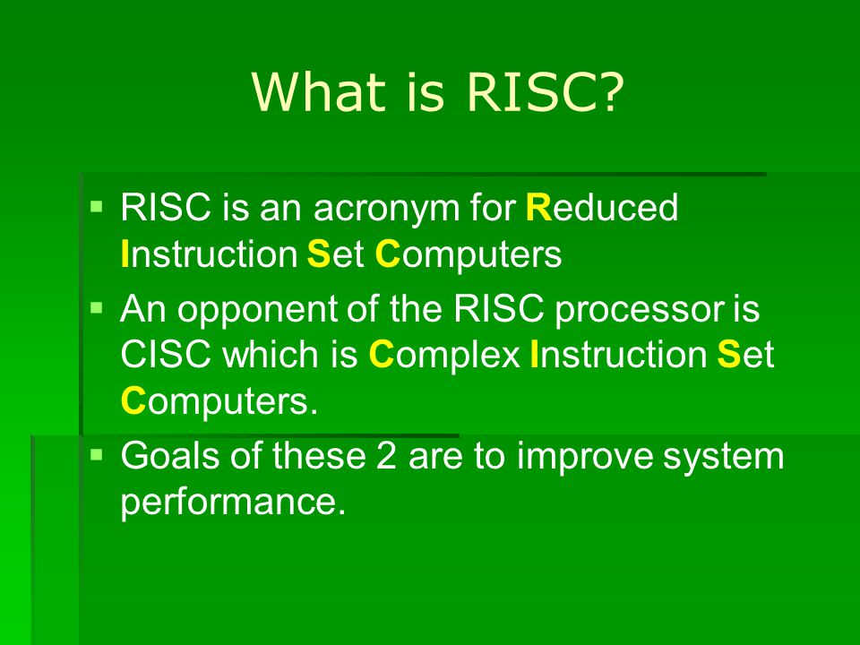 What is RISC RISC is an acronym for Reduced Instruction Set Computers