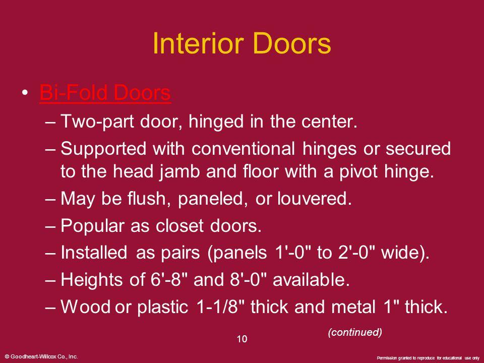 Interior Doors Bi-Fold Doors Two-part door, hinged in the center.