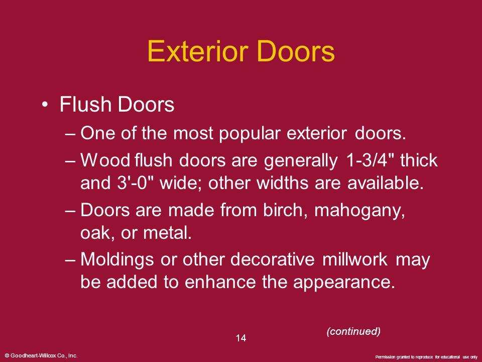 Exterior Doors Flush Doors One of the most popular exterior doors.