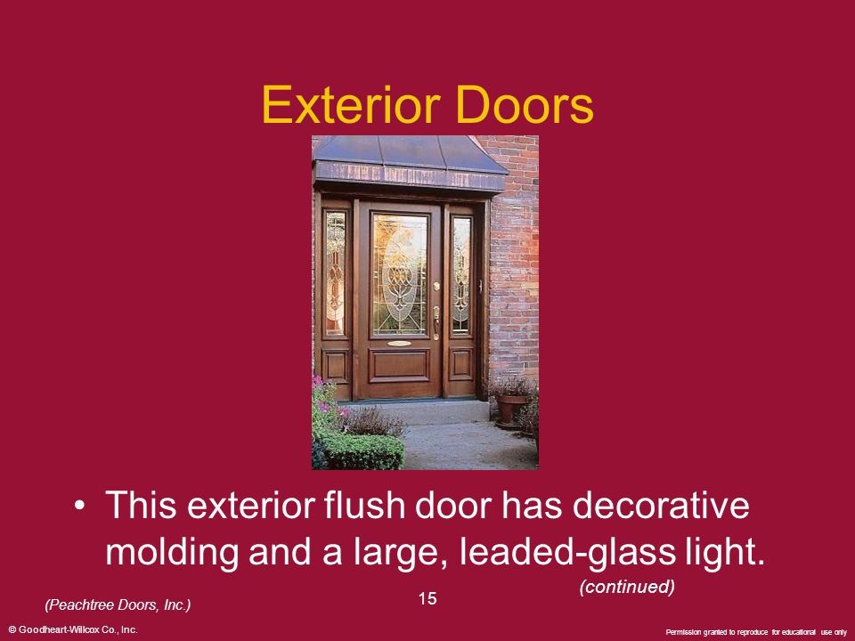 Exterior Doors This exterior flush door has decorative molding and a large, leaded-glass light. (continued)
