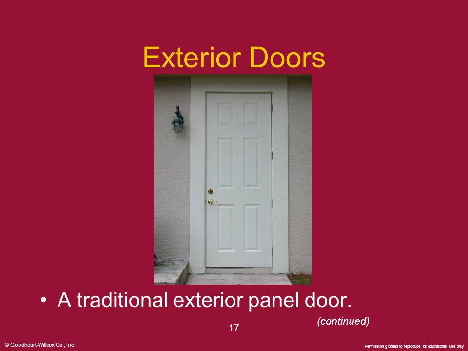 Exterior Doors A traditional exterior panel door. (continued) 17