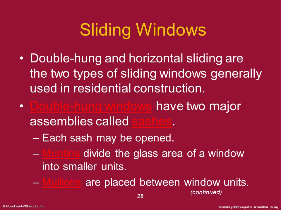 Sliding Windows Double-hung and horizontal sliding are the two types of sliding windows generally used in residential construction.