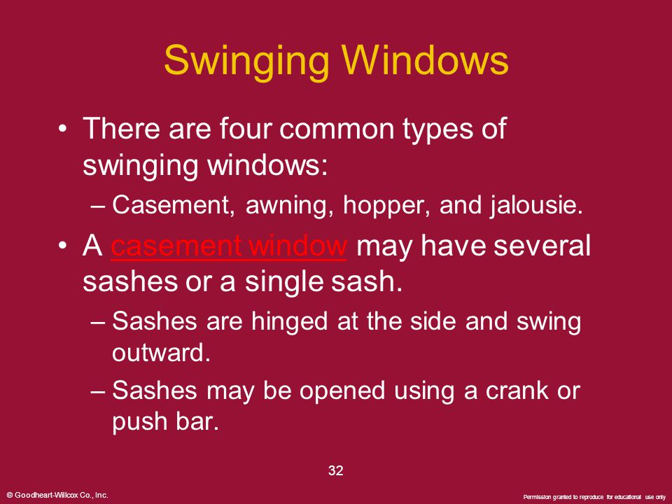 Swinging Windows There are four common types of swinging windows: