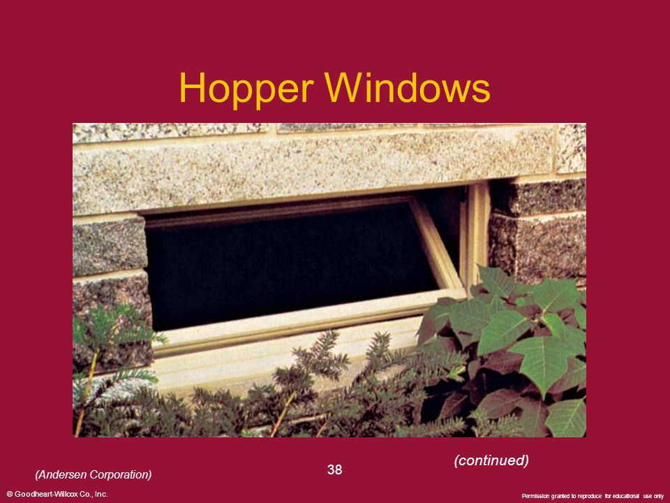 Hopper Windows (continued) 38 (Andersen Corporation)