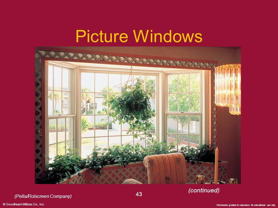 Picture Windows (continued) 43 (Pella/Rolscreen Company)