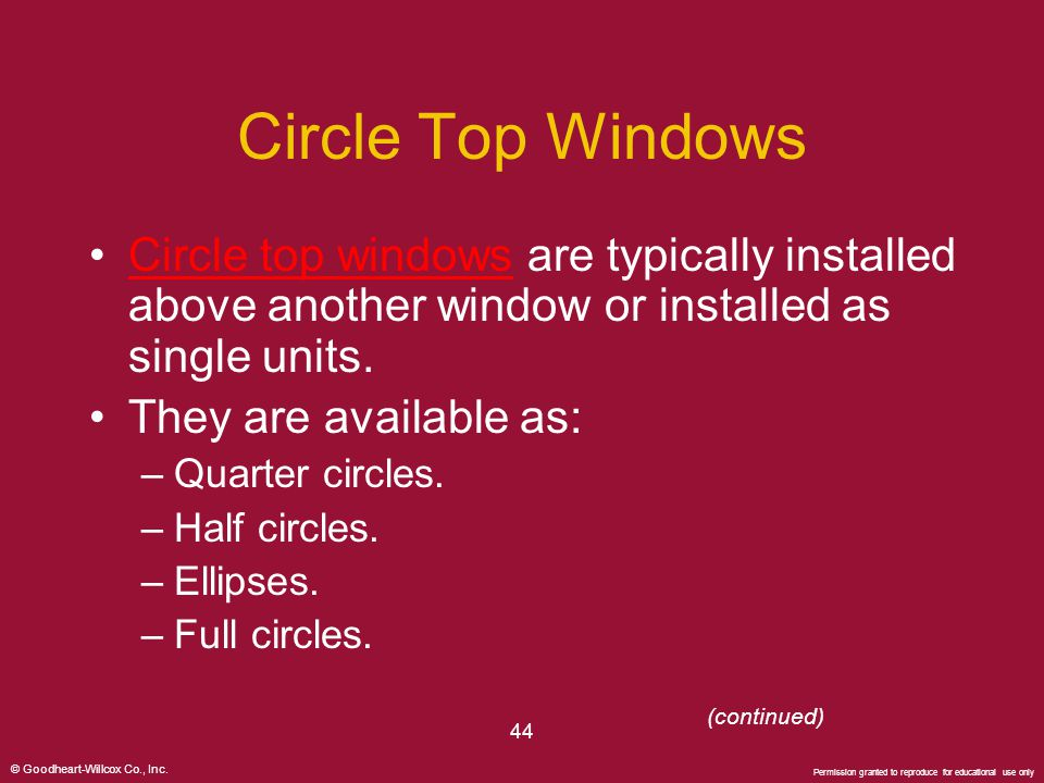 Circle Top Windows Circle top windows are typically installed above another window or installed as single units.